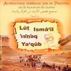 Authentieke verhalen uit Koran en Soennah deel 3